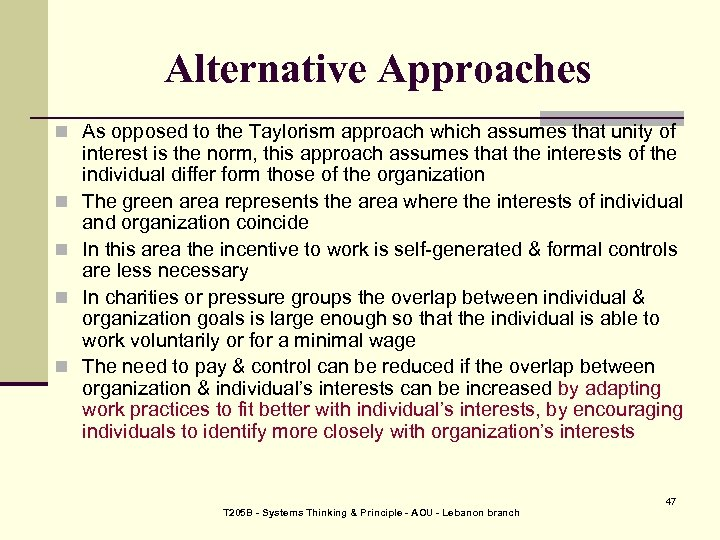 Alternative Approaches n As opposed to the Taylorism approach which assumes that unity of