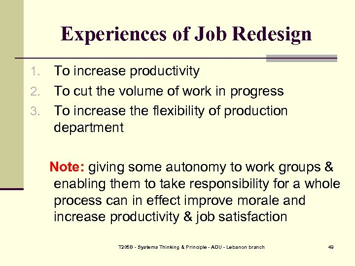 Experiences of Job Redesign To increase productivity 2. To cut the volume of work