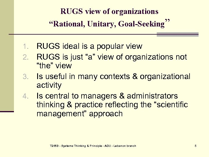 """RUGS view of organizations """"Rational, Unitary, Goal-Seeking"""" RUGS ideal is a popular view RUGS"""