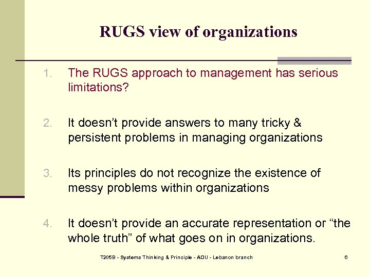 RUGS view of organizations 1. The RUGS approach to management has serious limitations? 2.