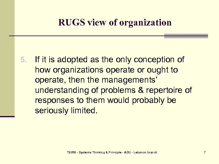 RUGS view of organization 5. If it is adopted as the only conception of