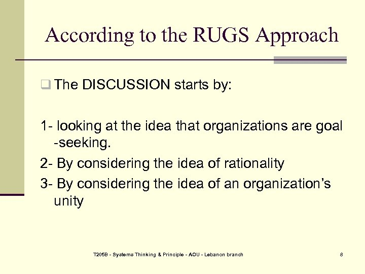 According to the RUGS Approach q The DISCUSSION starts by: 1 - looking at