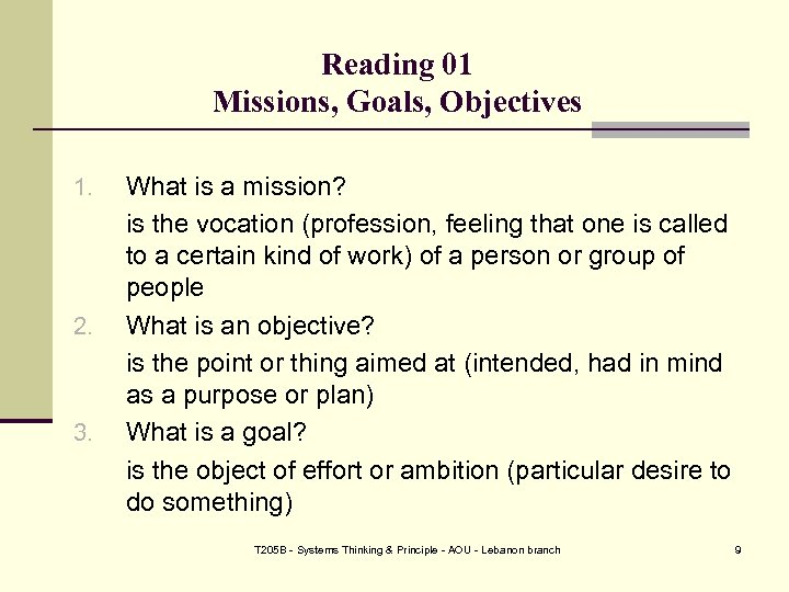 Reading 01 Missions, Goals, Objectives 1. 2. 3. What is a mission? is the