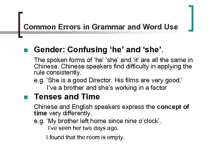 Common Errors in Grammar and Word Use n Gender: Confusing 'he' and 'she'. The