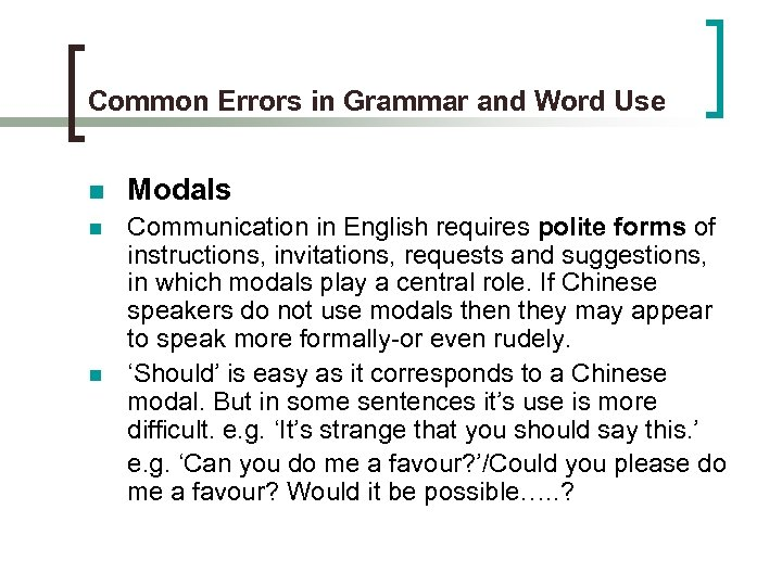 Common Errors in Grammar and Word Use n Modals n Communication in English requires