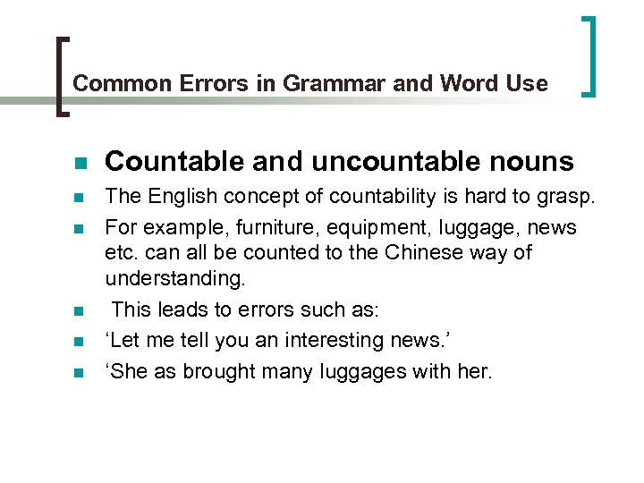 Common Errors in Grammar and Word Use n Countable and uncountable nouns n The