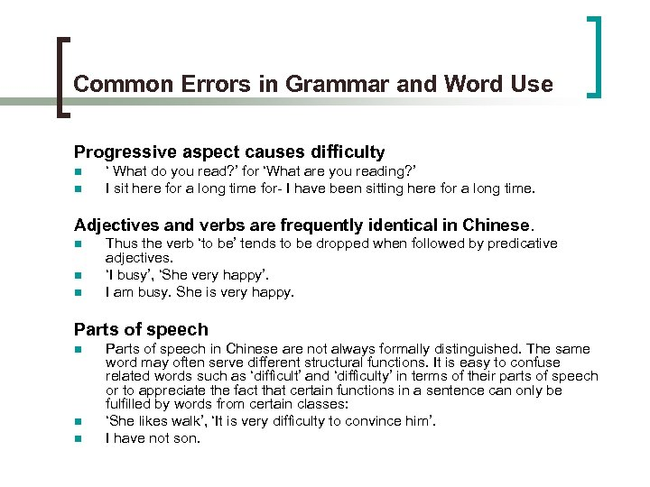 Common Errors in Grammar and Word Use Progressive aspect causes difficulty n n '
