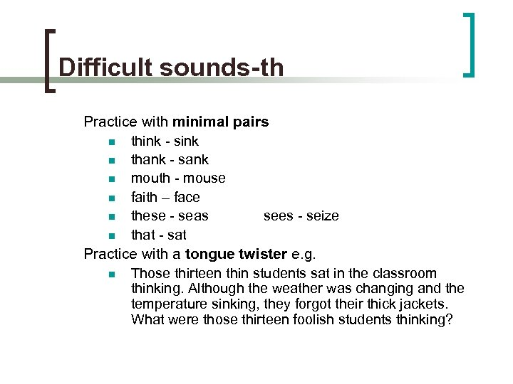 Difficult sounds-th Practice with minimal pairs n think - sink n thank - sank