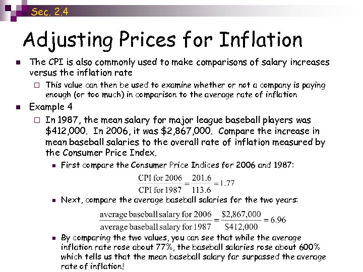 Sec. 2. 4 Adjusting Prices for Inflation n The CPI is also commonly used