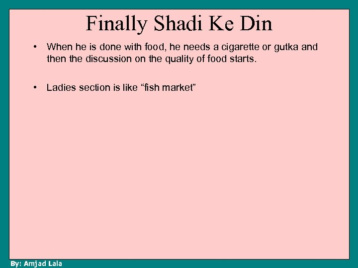 Finally Shadi Ke Din • When he is done with food, he needs a