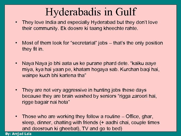 Hyderabadis in Gulf • They love India and especially Hyderabad but they don't love