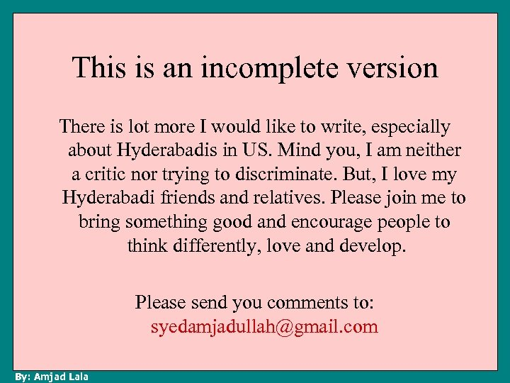 This is an incomplete version There is lot more I would like to write,