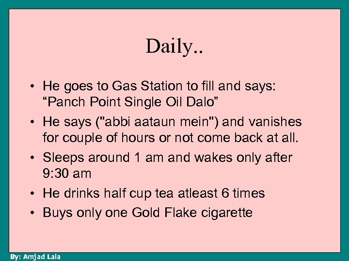 """Daily. . • He goes to Gas Station to fill and says: """"Panch Point"""