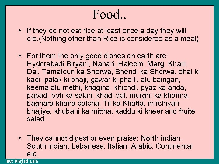 Food. . • If they do not eat rice at least once a day