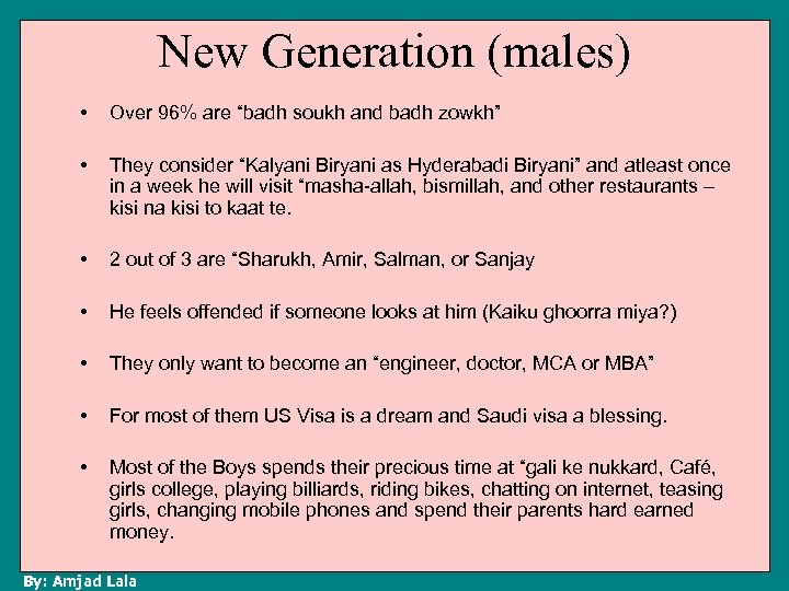 """New Generation (males) • Over 96% are """"badh soukh and badh zowkh"""" • They"""