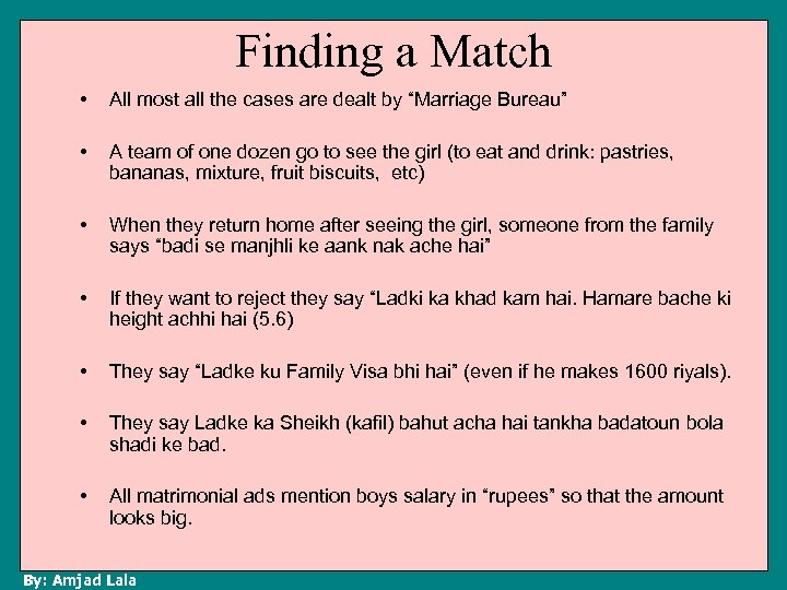 """Finding a Match • All most all the cases are dealt by """"Marriage Bureau"""""""