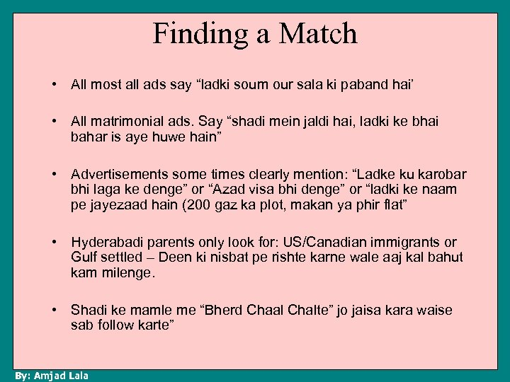 "Finding a Match • All most all ads say ""ladki soum our sala ki"
