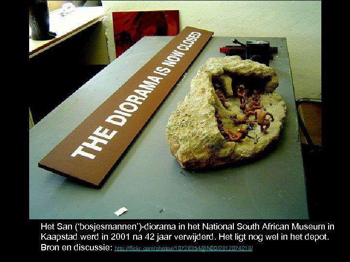 Het San ('bosjesmannen')-diorama in het National South African Museum in Kaapstad werd in 2001