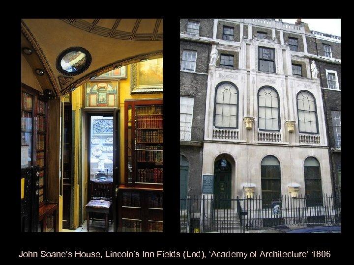 John Soane's House, Lincoln's Inn Fields (Lnd), 'Academy of Architecture' 1806