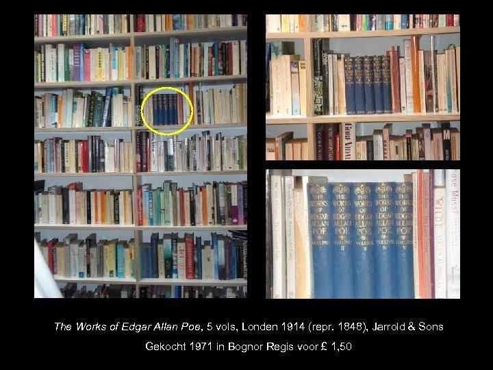 The Works of Edgar Allan Poe, 5 vols, Londen 1914 (repr. 1848), Jarrold &