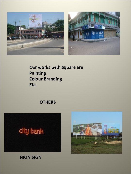 Our works with Square Painting Colour Branding Etc. OTHERS NION SIGN