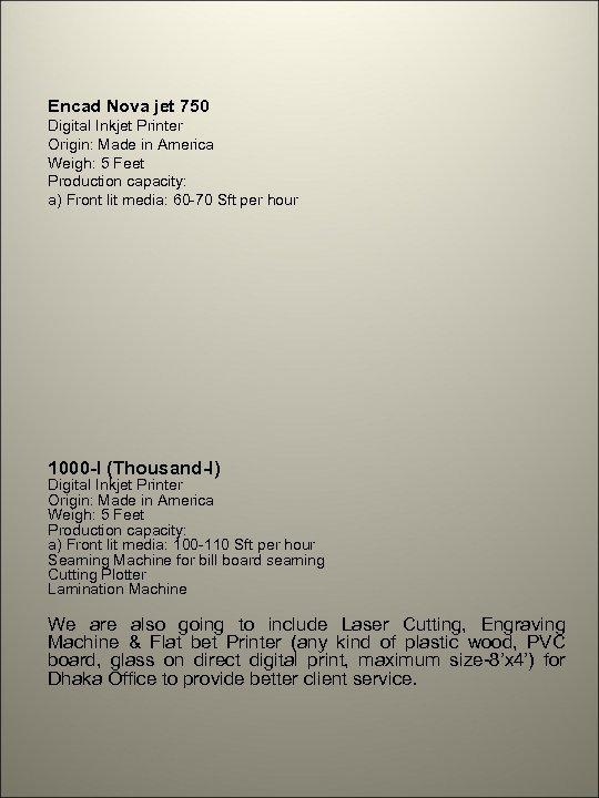 Encad Nova jet 750 Digital Inkjet Printer Origin: Made in America Weigh: 5 Feet
