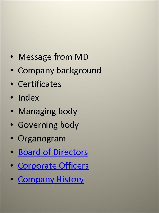 • • • Message from MD Company background Certificates Index Managing body Governing