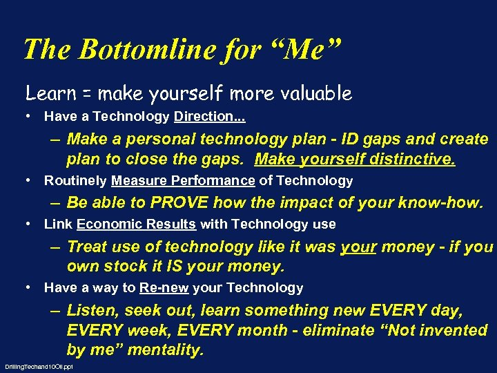 """The Bottomline for """"Me"""" Learn = make yourself more valuable • Have a Technology"""