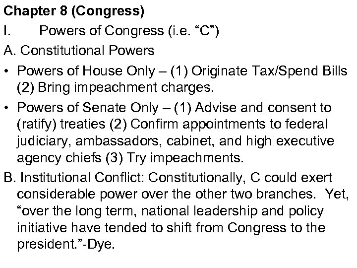 """Chapter 8 (Congress) I. Powers of Congress (i. e. """"C"""") A. Constitutional Powers •"""