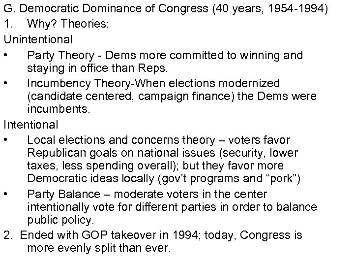 G. Democratic Dominance of Congress (40 years, 1954 -1994) 1. Why? Theories: Unintentional •