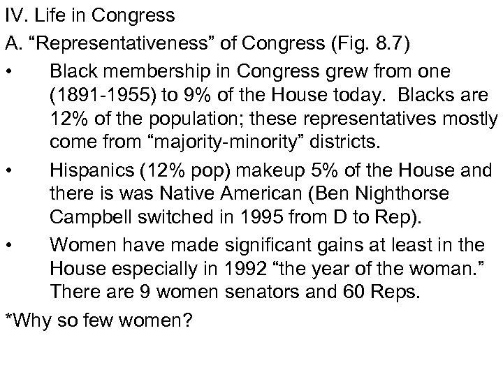 "IV. Life in Congress A. ""Representativeness"" of Congress (Fig. 8. 7) • Black membership"