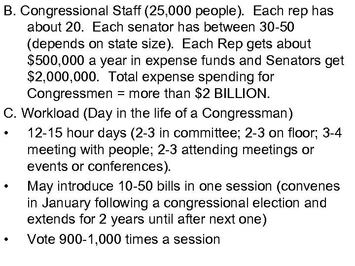 B. Congressional Staff (25, 000 people). Each rep has about 20. Each senator has