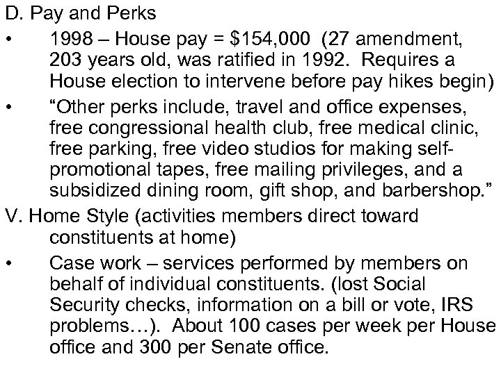 D. Pay and Perks • 1998 – House pay = $154, 000 (27 amendment,