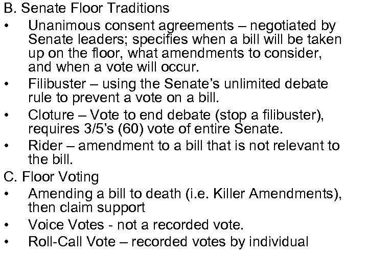 B. Senate Floor Traditions • Unanimous consent agreements – negotiated by Senate leaders; specifies