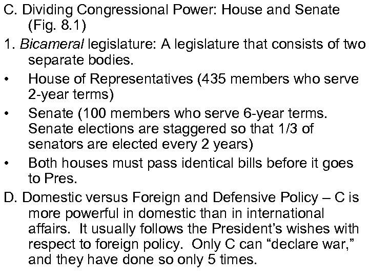 C. Dividing Congressional Power: House and Senate (Fig. 8. 1) 1. Bicameral legislature: A