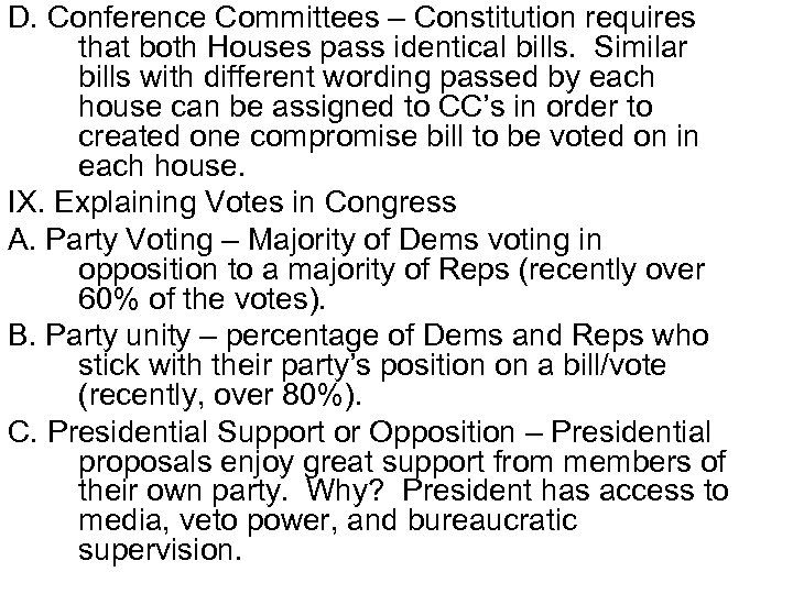 D. Conference Committees – Constitution requires that both Houses pass identical bills. Similar bills