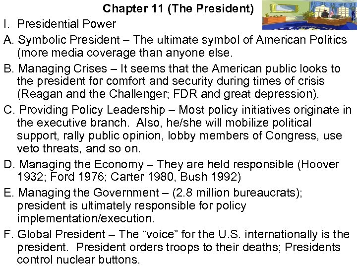 Chapter 11 (The President) I. Presidential Power A. Symbolic President – The ultimate symbol