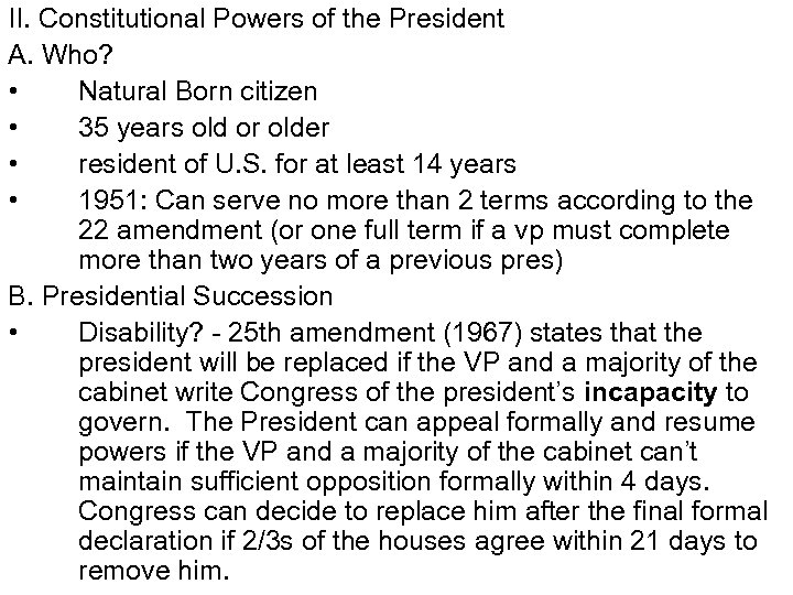 II. Constitutional Powers of the President A. Who? • Natural Born citizen • 35