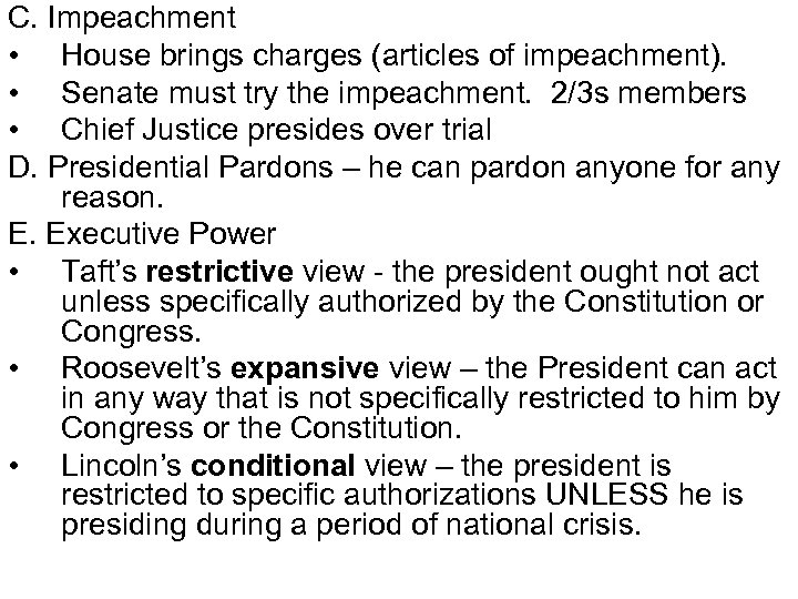 C. Impeachment • House brings charges (articles of impeachment). • Senate must try the