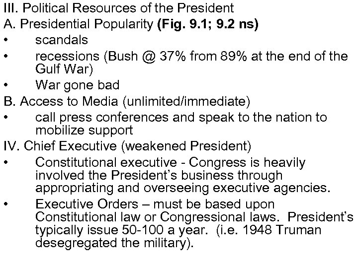 III. Political Resources of the President A. Presidential Popularity (Fig. 9. 1; 9. 2
