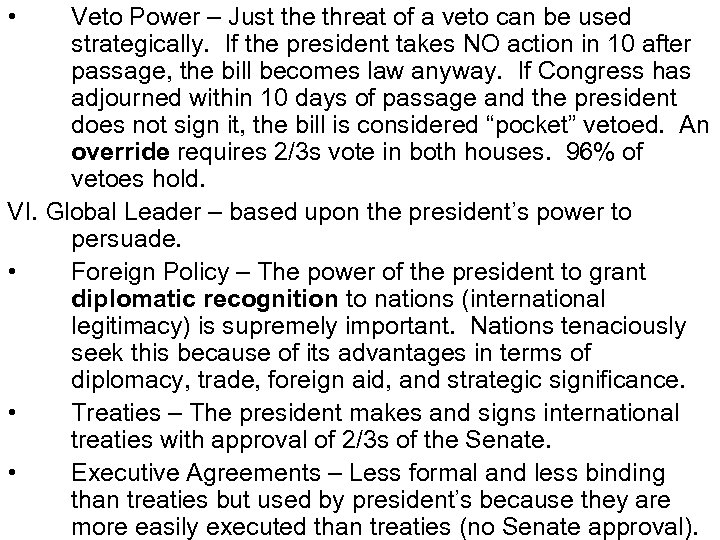 • Veto Power – Just the threat of a veto can be used