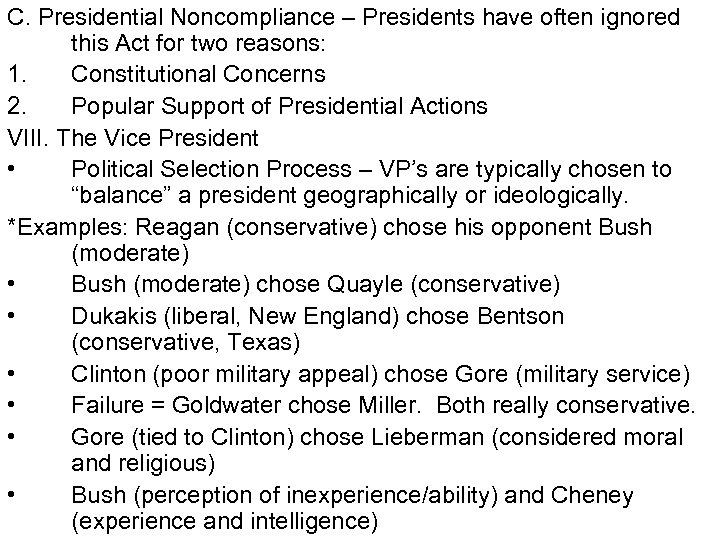 C. Presidential Noncompliance – Presidents have often ignored this Act for two reasons: 1.
