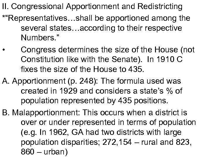"""II. Congressional Apportionment and Redistricting *""""Representatives…shall be apportioned among the several states…according to their"""