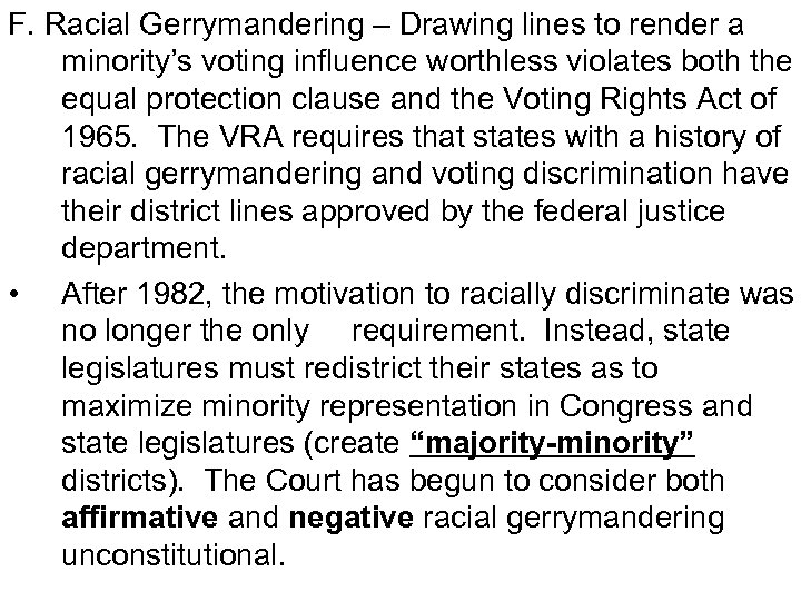 F. Racial Gerrymandering – Drawing lines to render a minority's voting influence worthless violates