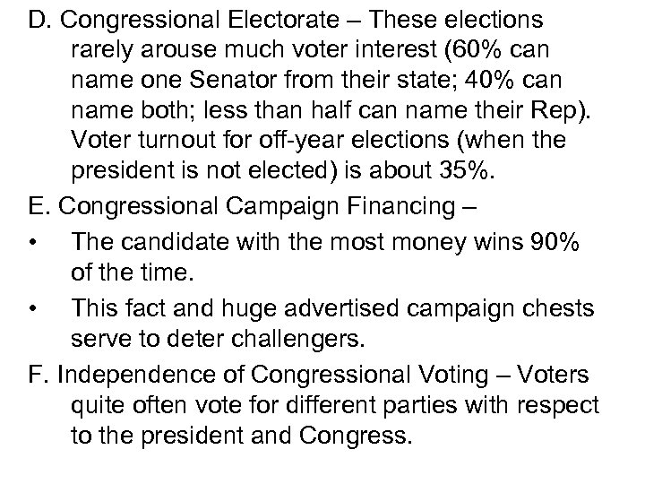 D. Congressional Electorate – These elections rarely arouse much voter interest (60% can name