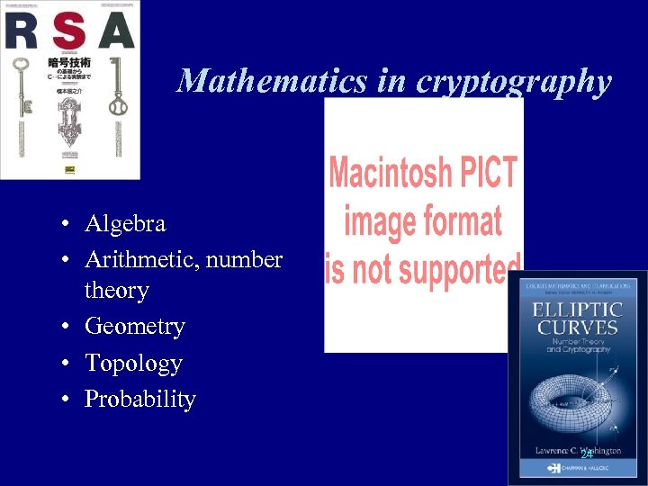 Mathematics in cryptography • Algebra • Arithmetic, number theory • Geometry • Topology •