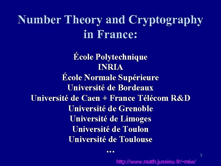 Number Theory and Cryptography in France: École Polytechnique INRIA École Normale Supérieure Université de