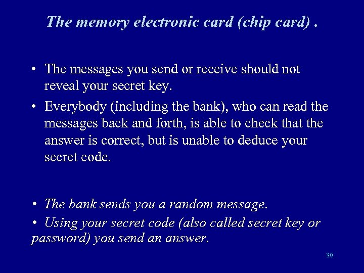 The memory electronic card (chip card). • The messages you send or receive should