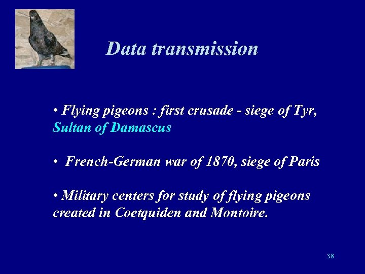 Data transmission • Flying pigeons : first crusade - siege of Tyr, Sultan of