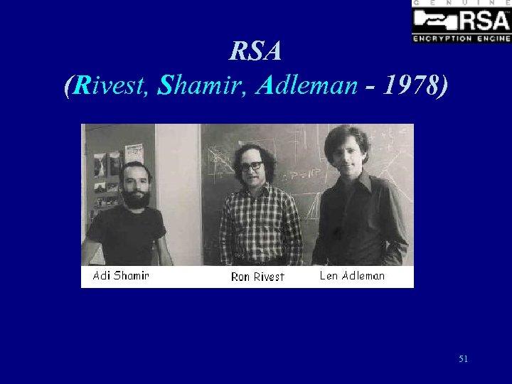 RSA (Rivest, Shamir, Adleman - 1978) 51
